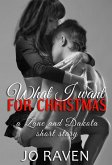 What I want for Christmas (a Zane and Dakota Christmas story) (eBook, ePUB)