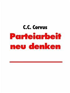 Parteiarbeit neu denken (eBook, ePUB)