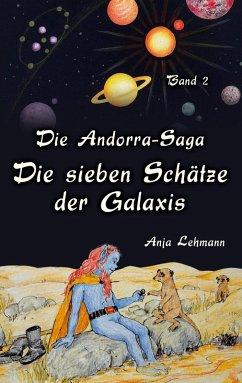 Die sieben Schätze der Galaxis / Die Andorra-Saga Bd.2 (eBook, ePUB)