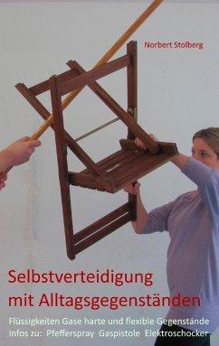Selbstverteidigung mit Alltagsgegenständen (eBook, ePUB) - Stolberg, Norbert