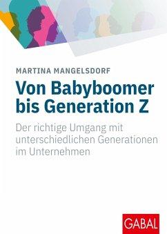 Von Babyboomer bis Generation Z - Mangelsdorf, Martina