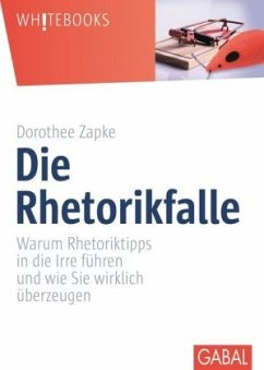 Die Rhetorikfalle - Zapke, Dorothee
