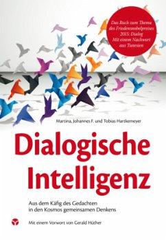Dialogische Intelligenz - Hartkemeyer, Martina; Hartkemeyer, Johannes F.; Hartkemeyer, Tobias