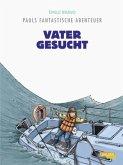 Vater gesucht / Pauls fantastische Abenteuer Bd.5