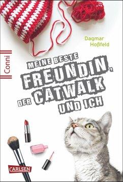 Meine beste Freundin, der Catwalk und ich / Conni 15 Bd.3 - Hoßfeld, Dagmar