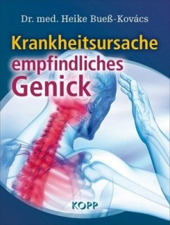 Krankheitsursache empfindliches Genick - Bueß-Kovács, Heike