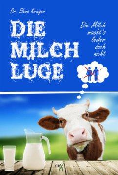 Die Milchlüge - Krieger, Elena