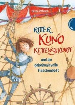 Ritter Kuno Kettenstrumpf und die geheimnisvolle Flaschenpost / Ritter Kuno Kettenstrumpf Bd.2 - Pötzsch, Oliver