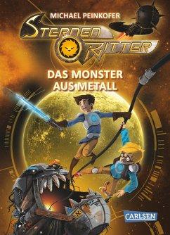 Das Monster aus Metall / Sternenritter Bd.5