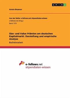 Size- und Value Prämien am deutschen Kapitalmarkt. Darstellung und empirische Analyse