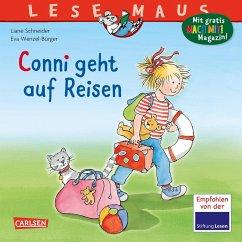 Conni geht auf Reisen / Lesemaus Bd.79 - Schneider, Liane; Wenzel-Bürger, Eva
