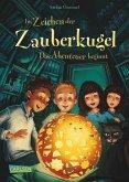 Das Abenteuer beginnt / Im Zeichen der Zauberkugel Bd.1