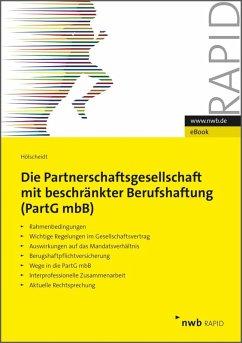 Die Partnerschaftsgesellschaft mit beschränkter Berufshaftung (PartGmbB) (eBook, ePUB) - Hölscheidt, Norbert H.