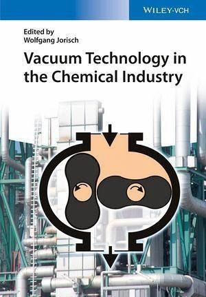 Vacuum Technology in the Chemical Industry (eBook, PDF)