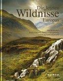 Die letzten Wildnisse Europas