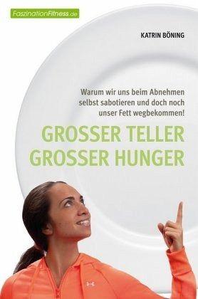 Großer Teller großer Hunger - Böning, Katrin