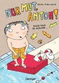 Nur Mut, Anton! / Anton Bd.2