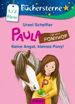 Keine Angst, kleines Pony! / Paula auf dem Pony...
