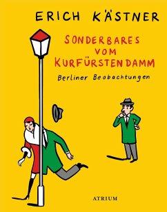 Sonderbares vom Kurfürstendamm - Kästner, Erich