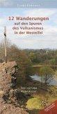 12 Wanderungen auf den Spuren des Vulkanismus in der Westeifel