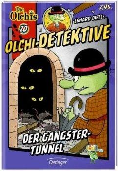 Der Gangster-Tunnel / Olchi-Detektive Bd.20 - Dietl, Erhard