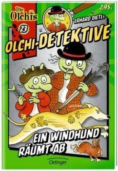 Ein Windhund räumt ab / Olchi-Detektive Bd.23 - Dietl, Erhard; Iland-Olschewski, Barbara