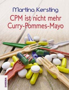CPM ist nicht mehr Curry-Pommes-Mayo