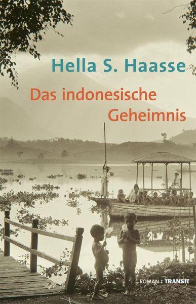 Das indonesische Geheimnis - Haasse, Hella S.