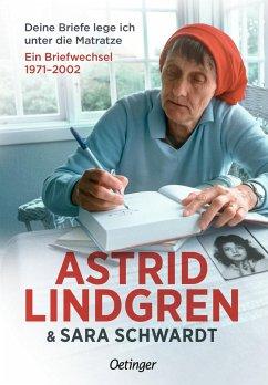 Deine Briefe lege ich unter die Matratze - Lindgren, Astrid; Schwardt, Sara