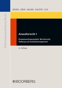 Anwaltsrecht I (eBook, PDF) - Luz, Heidi; Hauffe, Ingo; Grams, Holger; Degen, Thomas A.; Diem, Frank E. R.