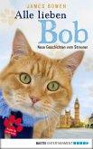 Alle lieben Bob - Neue Geschichten vom Streuner / Bob, der Streuner Bd.2 (eBook, ePUB)