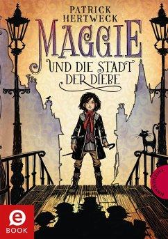 Maggie und die Stadt der Diebe (eBook, ePUB) - Hertweck, Patrick