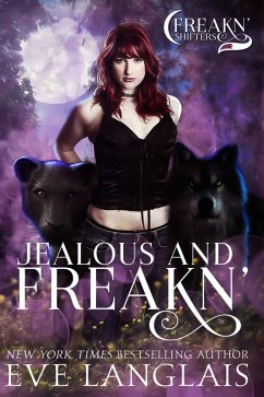 Jealous and Freakn´ (Freakn´ Shifters, #2) (eBook, ePUB)