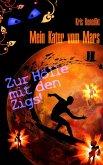Mein Kater vom Mars - Zur Hölle mit den Zigs! (eBook, ePUB)