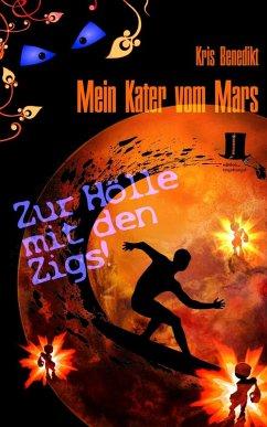 Mein Kater vom Mars - Zur Hölle mit den Zigs! (eBook, ePUB) - Benedikt, Kris
