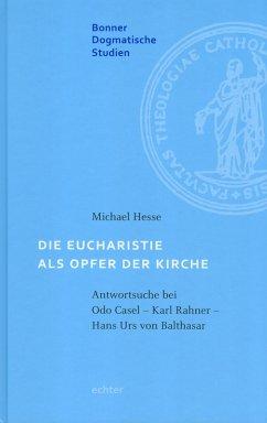 Die Eucharistie als Opfer der Kirche (eBook, ePUB) - Hesse, Michael