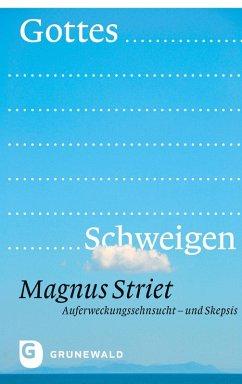 Gottes Schweigen (eBook, ePUB) - Striet, Magnus