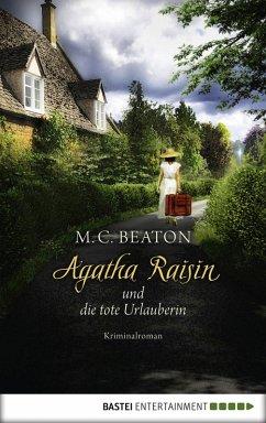 Agatha Raisin und die tote Urlauberin / Agatha Raisin Bd.6 (eBook, ePUB) - Beaton, M. C.