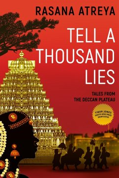 Tell A Thousand Lies (Tales From The Deccan Plateau, #1) (eBook, ePUB) - Atreya, Rasana