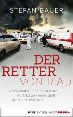 Der Retter von Riad (eBook, ePUB) - Bauer, Stefan