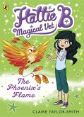 Hattie B, Magical Vet: The Phoenix's Flame (Book 6) (eBook, ePUB)