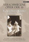 Verschwiegene Opfer der SS. Lebensborn-Kinder erzählen ihr Leben (eBook, ePUB)