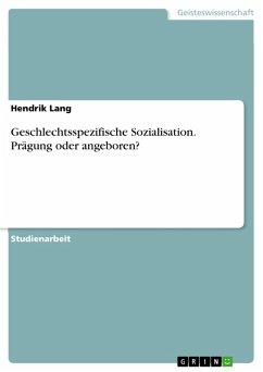 Geschlechtsspezifische Sozialisation. Prägung oder angeboren? (eBook, PDF)