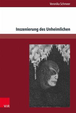 Inszenierung des Unheimlichen (eBook, PDF) - Schmeer, Veronika