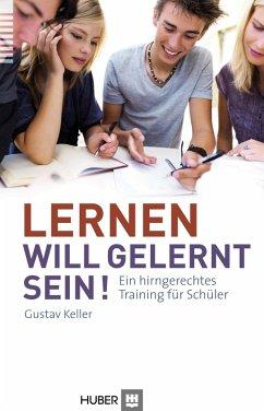 Lernen will gelernt sein! (eBook, ePUB) - Keller, Gustav