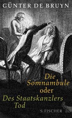 Die Somnambule oder Des Staatskanzlers Tod - Bruyn, Günter de