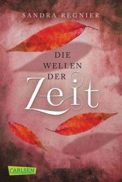 Die Wellen der Zeit / Zeitlos-Trilogie Bd.2 - Regnier, Sandra