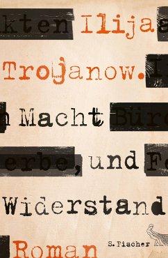 Macht und Widerstand - Trojanow, Ilija