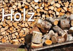 Holz (Wandkalender 2016 DIN A4 quer)
