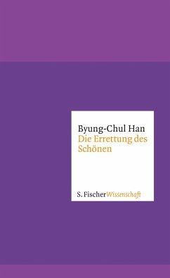 Die Errettung des Schönen - Han, Byung-Chul